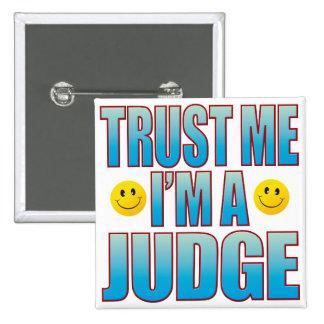 Trust Me Judge Life B Pinback Button