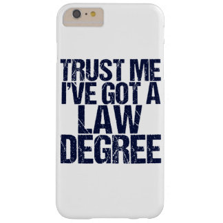 Trust Me Lawyer Humor Barely There iPhone 6 Plus Case