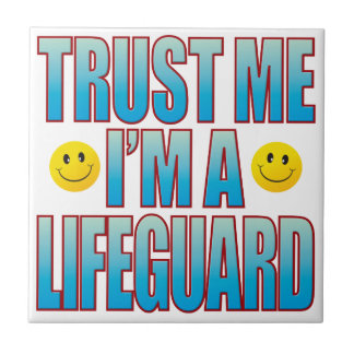 Trust Me Lifeguard Life B Ceramic Tile