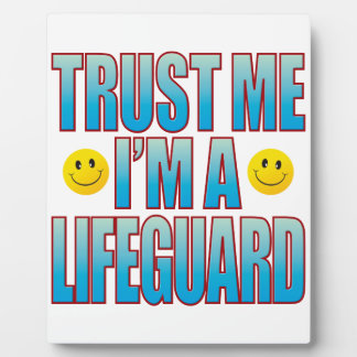 Trust Me Lifeguard Life B Plaque