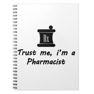 Trust me m a Pharmacist Spiral Notebook