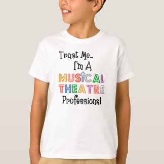 Trust Me...Musical Theatre Pro Kids Lite T-Shirt