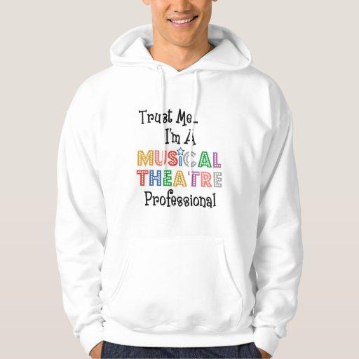 Trust Me...Musical Theatre Pro Lite Hoodie