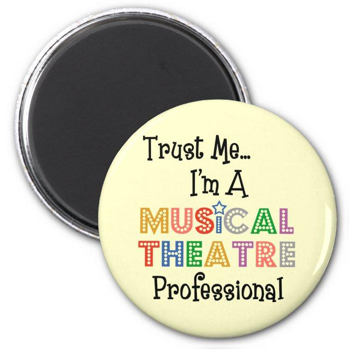 Trust Me...Musical Theatre Pro Magnet