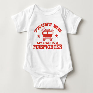 Trust Me My Dad is a Firefighter Baby Bodysuit