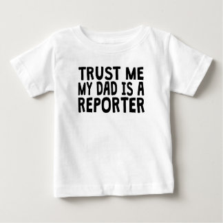 Trust Me My Dad Is A Reporter T-shirts