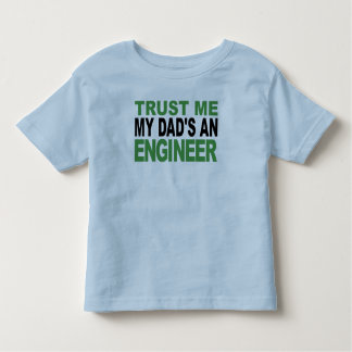 Trust Me My Dad's An Engineer Toddler T-shirt
