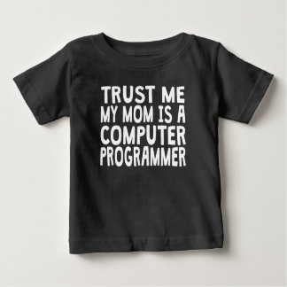 Trust Me My Mom Is A Computer Programmer T-shirt