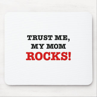Trust Me, My Mom Rocks Mouse Pads