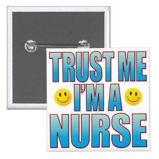 Trust Me Nurse Life B Pinback Button