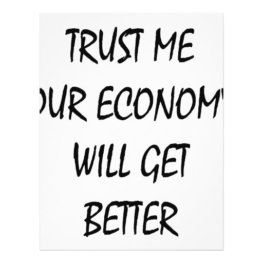 Trust Me Our Economy Will Get Better Flyer