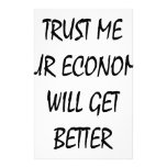 Trust Me Our Economy Will Get Better Stationery Paper