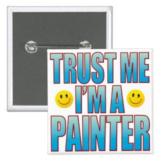 Trust Me Painter Life B Pinback Button