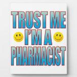 Trust Me Pharmacist Life B Plaque
