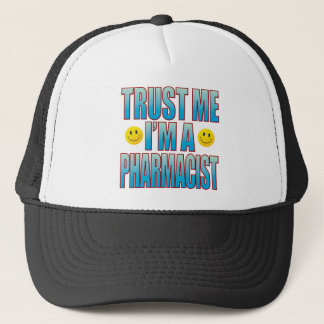 Trust Me Pharmacist Life B Trucker Hat