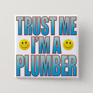 Trust Me Plumber Life B Button