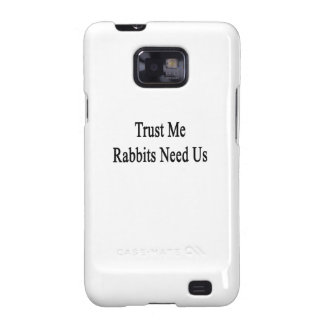Trust Me Rabbits Need Us Samsung Galaxy S2 Cover