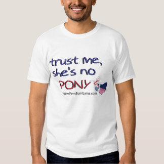 Trust me she's no Pony - Hillary Clinton humor Shirt