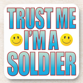 Trust Me Soldier Life B Coaster