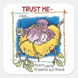 Trust Me Square Sticker