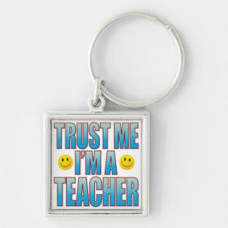 Trust Me Teacher Life B Keychain
