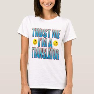 Trust Me Translator Life B T-Shirt