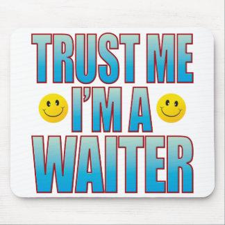 Trust Me Waiter Life B Mouse Pad