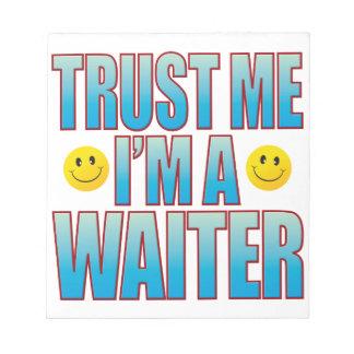 Trust Me Waiter Life B Notepad