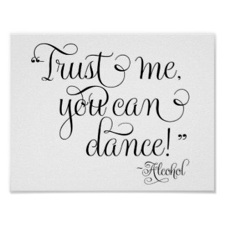 Trust me you can dance - Alcohol Poster