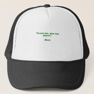 Trust Me You Can Dance Beer Trucker Hat