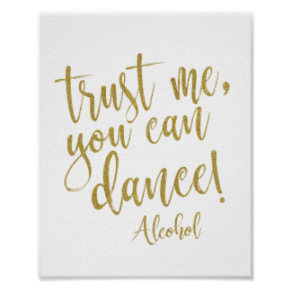 Trust me, you can dance gold glitter 8x10 Sign