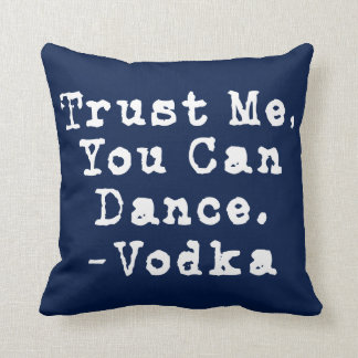 Trust Me You Can Dance Throw Pillow