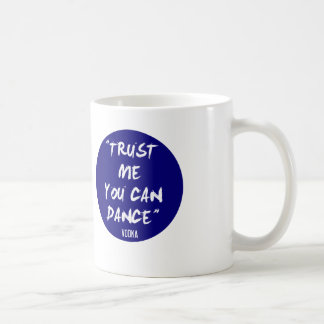 Trust Me You Can Dance - Vodka Coffee Mug