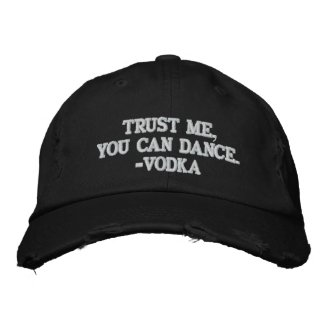 Trust Me You Can Dance - Vodka Embroidered Hat