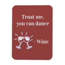 Trust me, you can dance -Wine Magnet