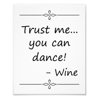 Trust Me You Can Dance, Wine, Wedding Sign