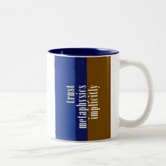 """Trust Metaphysics Implicitly"" Coffee Mug"