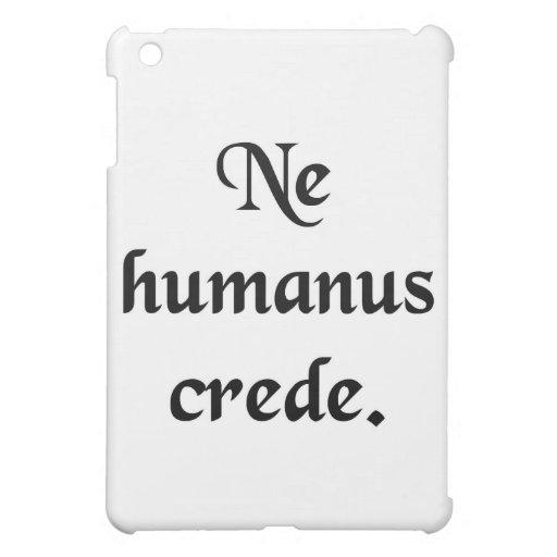 Trust no human. cover for the iPad mini