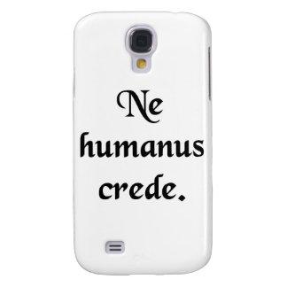 Trust no human. samsung s4 case