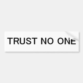 Trust No One Bumper Sticker