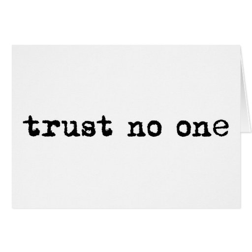 TRUST NO ONE CARD