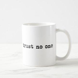 TRUST NO ONE CLASSIC WHITE COFFEE MUG