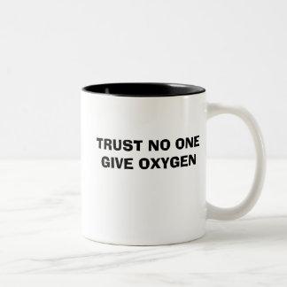 TRUST NO ONE GIVE OXYGEN MUG