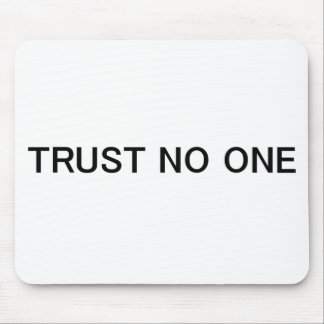Trust No One Mouse Pad