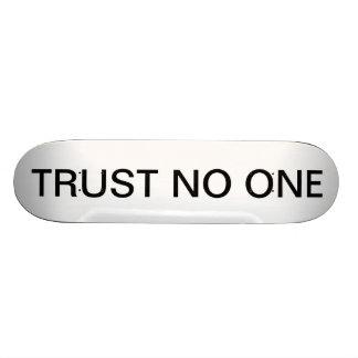 Trust No One Skate Deck
