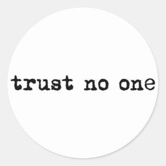 TRUST NO ONE ROUND STICKER