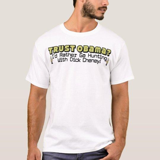 Trust Obama? T-Shirt