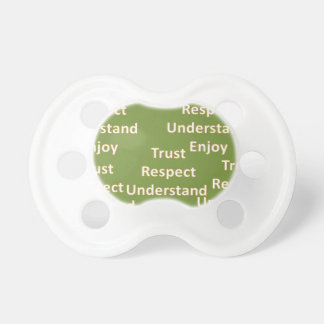 Trust respect understand enjoy pacifier