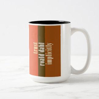 """Trust Roald Dahl Implicitly"" Two-Tone Coffee Mug"