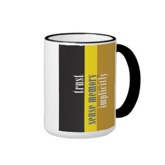 """Trust Sense Memory Implicitly"" Coffee Mug"